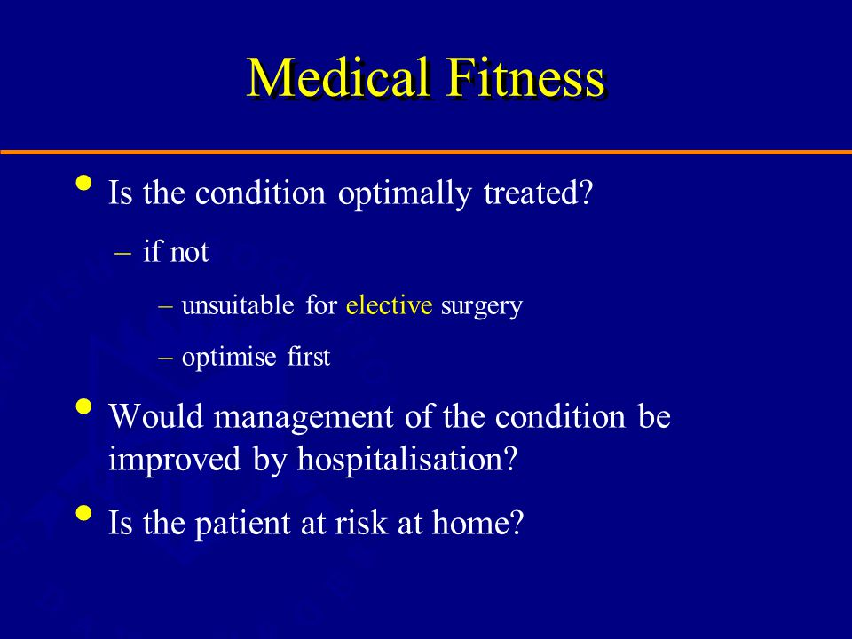 Medical Fitness Is the condition optimally treated.