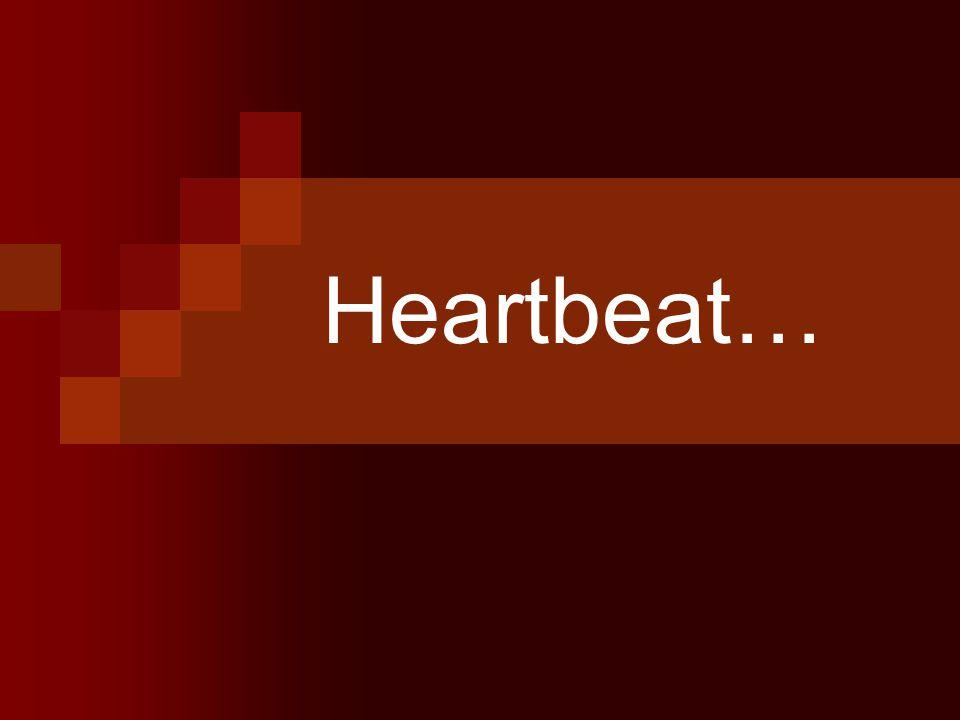 Heartbeat…