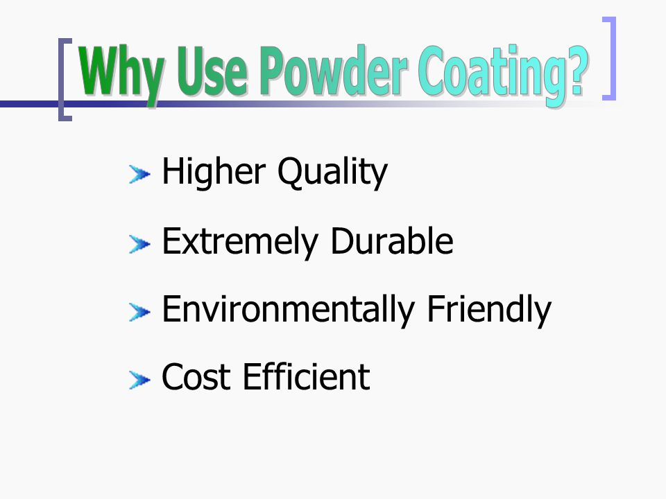 Higher Quality Extremely Durable Environmentally Friendly Cost Efficient