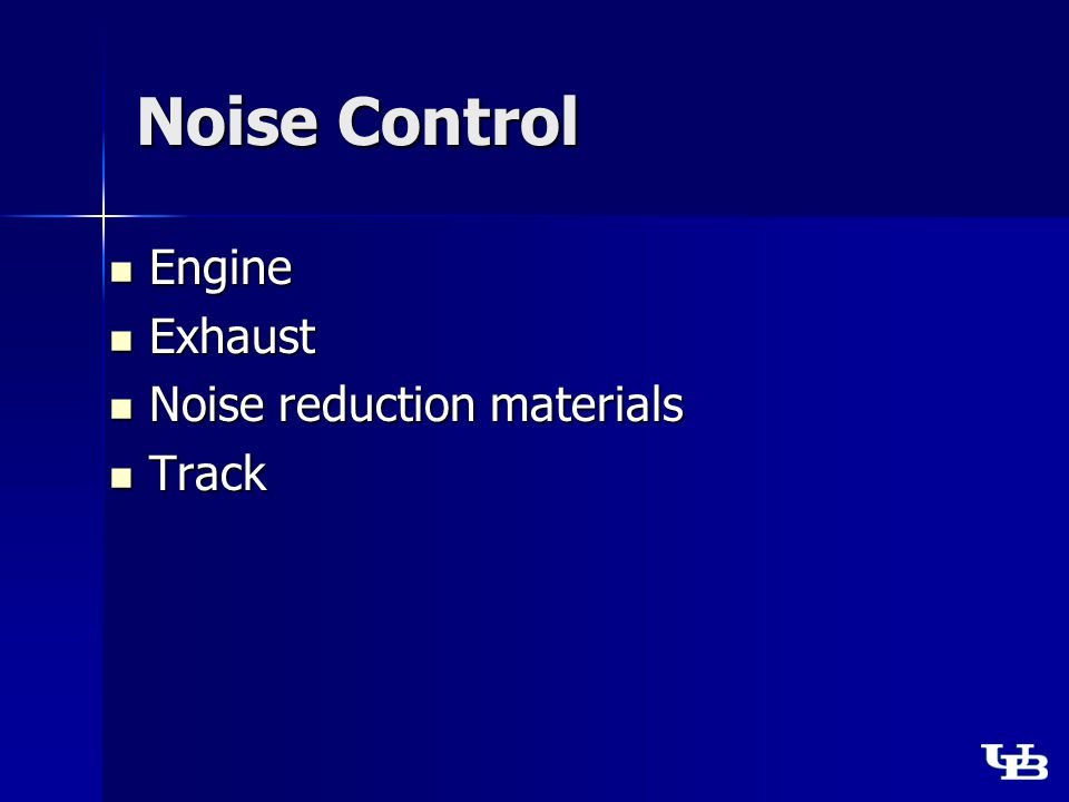 Noise Control Engine Engine Exhaust Exhaust Noise reduction materials Noise reduction materials Track Track