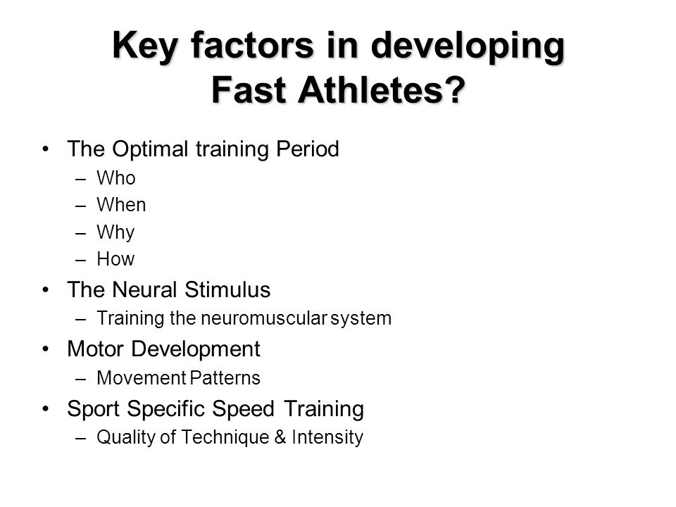 Key factors in developing Fast Athletes.