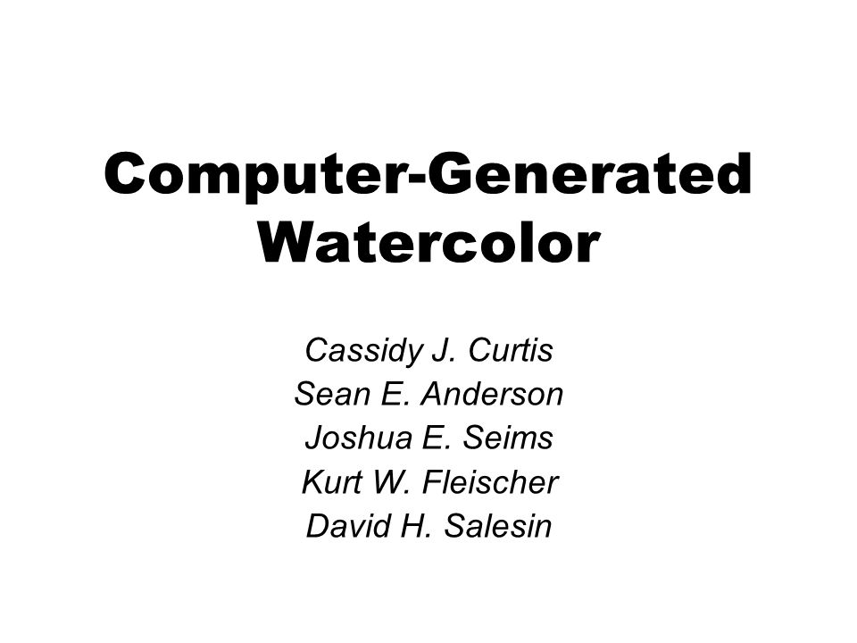 Conclusion Various artistic effects of watercolor –Water and pigment simulation –Pigment Rendering Application –Interactive system –Automatic watercolorization of 2D and 3D