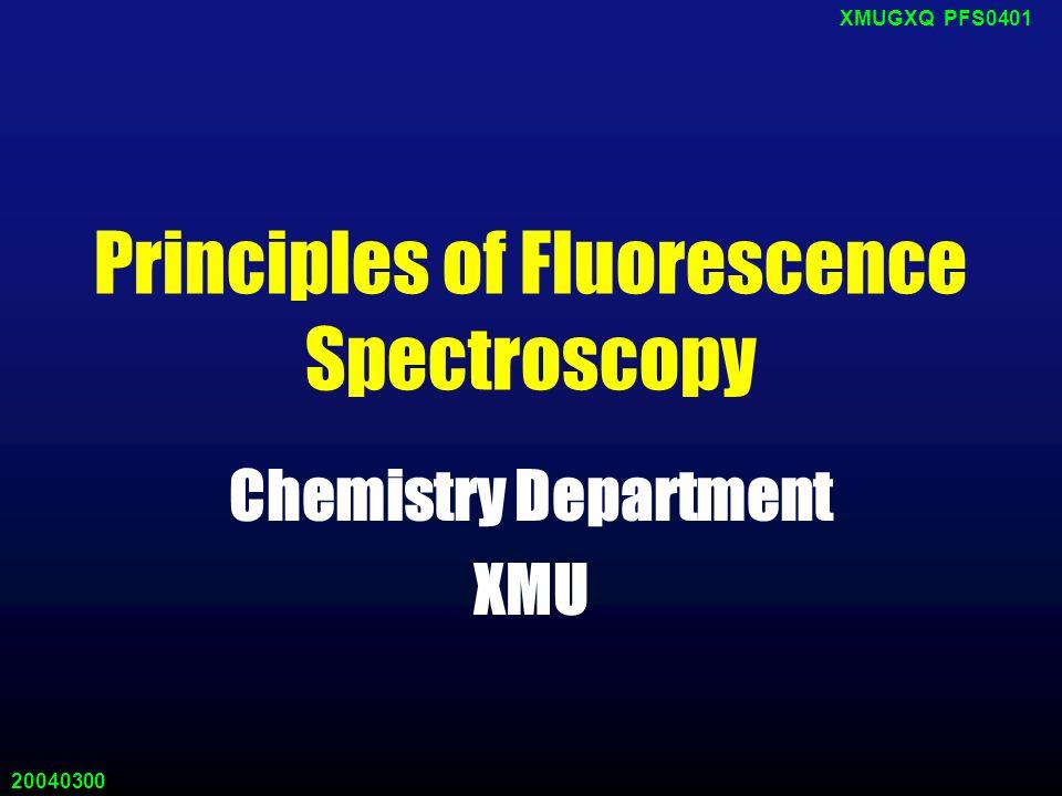 20040300 XMUGXQ PFS0401 Chapter Four Factors Influencing Fluorescent Emission