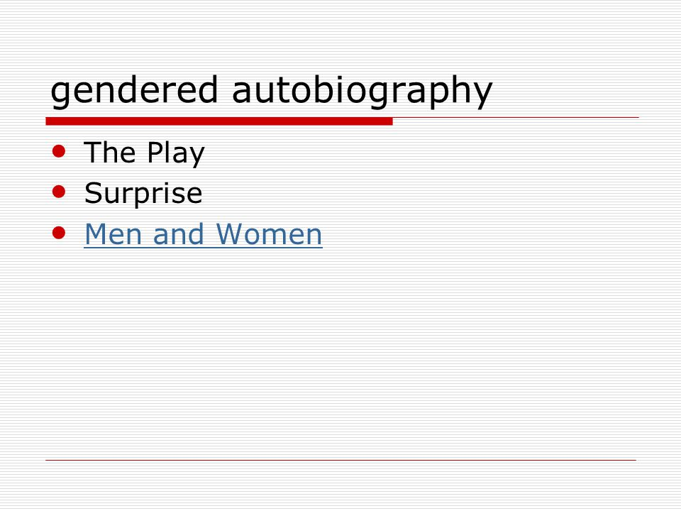 gendered autobiography The Play Surprise Men and Women