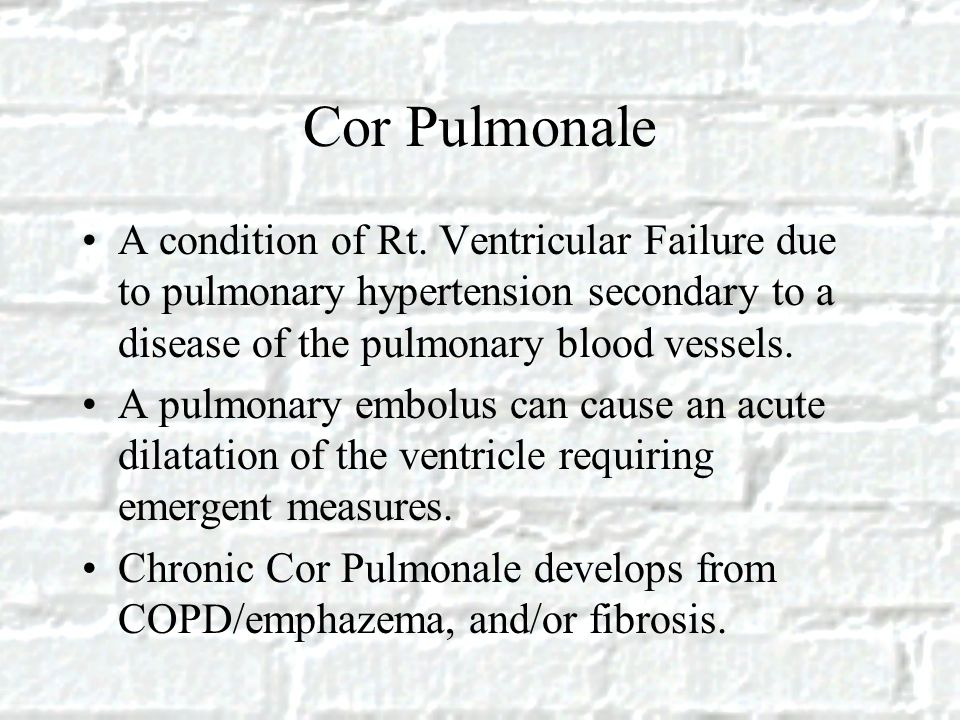 Cor Pulmonale A condition of Rt.
