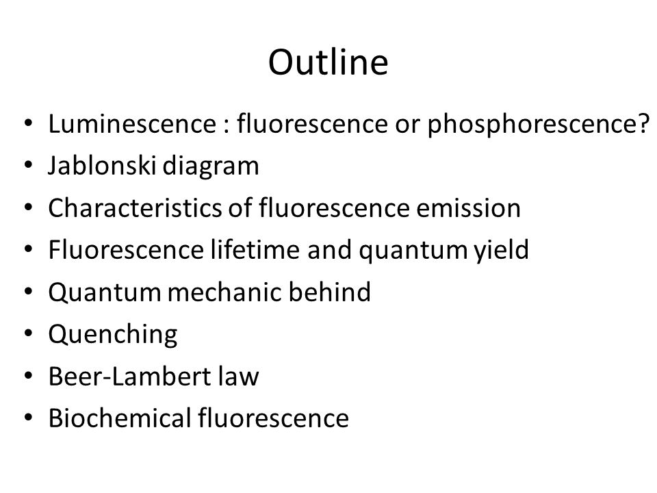 phosphorescence Phosphorescence – electron go back to ground state from triplet excited state (which is forbidden).