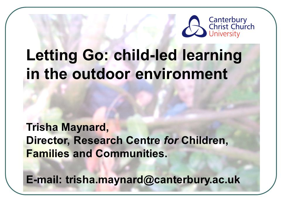 Children's enjoyment of the outdoor environment… …they absolutely love it...The looks on their faces, their voices change, their body language is different, they're off running, excited, the whole energy is different, isn't it.