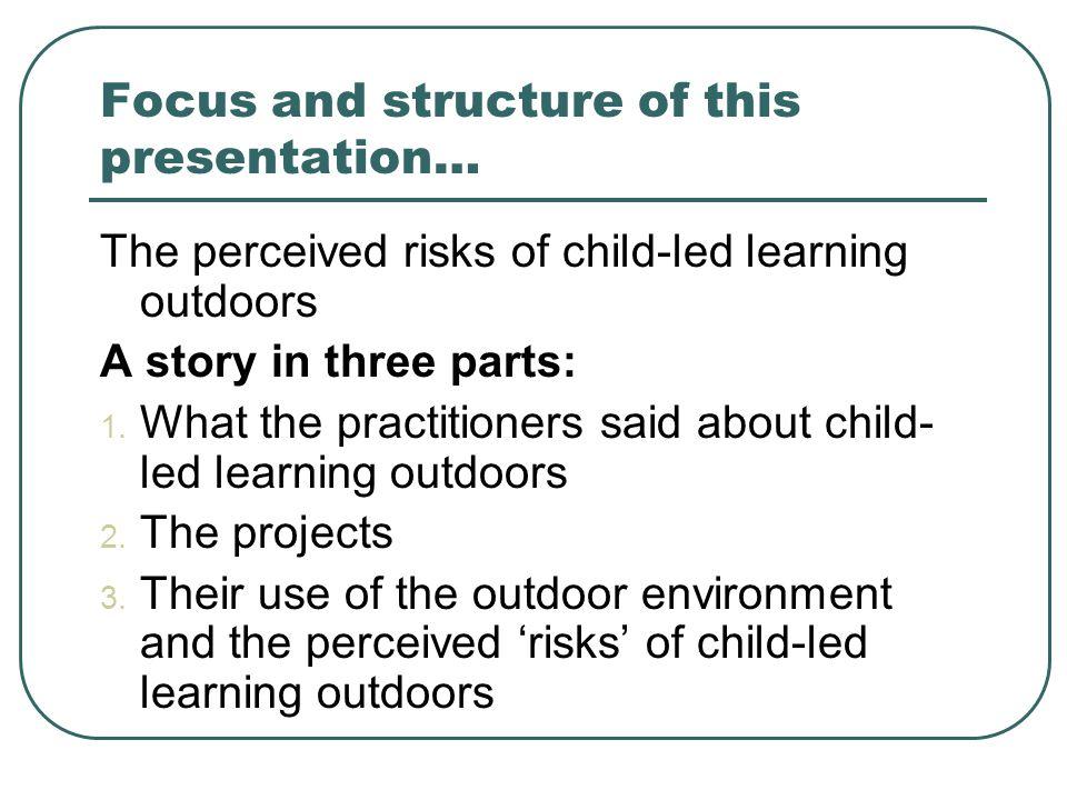 Interpretations… 'Child-initiated' – the same as 'child- led'.