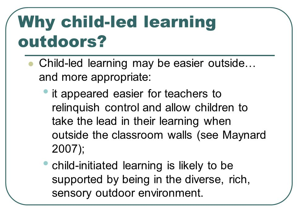 Part Three The practitioners' use of the outdoor environment …and the perceived risks of child-led learning outdoors
