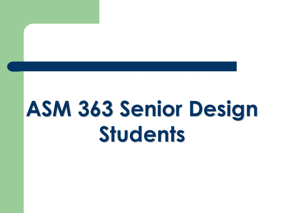 ASM 363 Senior Design Students