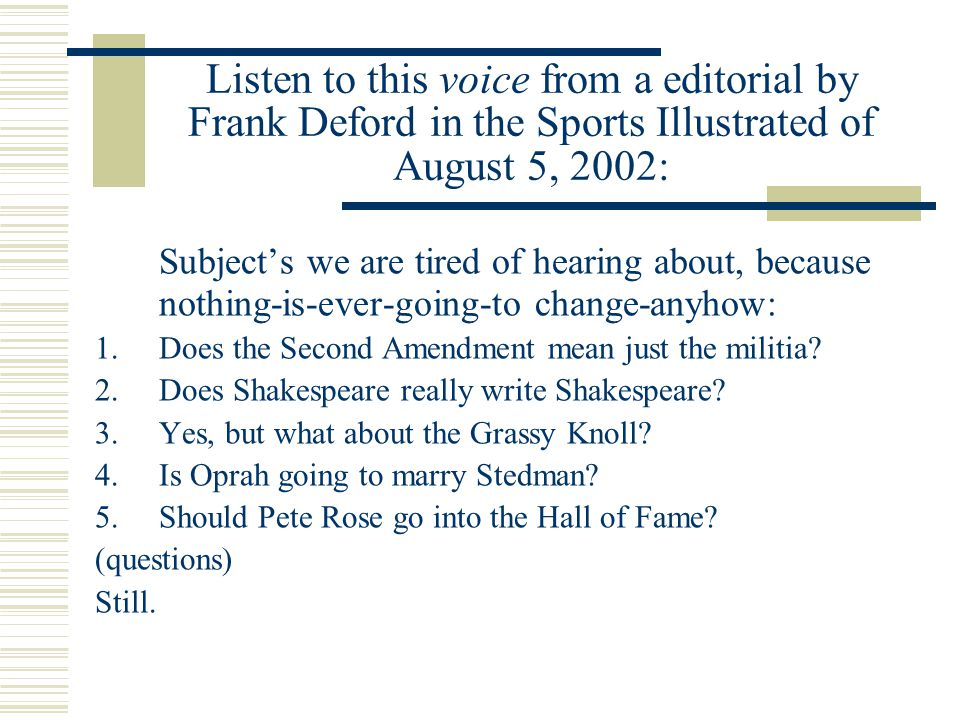 Listen to this voice from a editorial by Frank Deford in the Sports Illustrated of August 5, 2002: Subject's we are tired of hearing about, because no