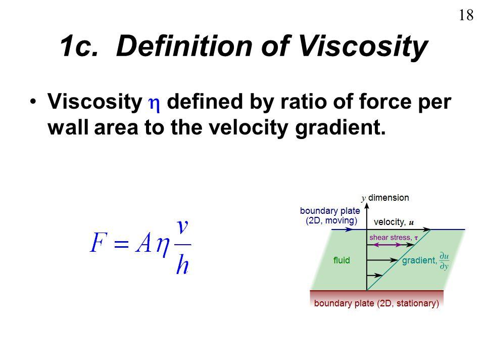 Viscosity Units SI Unit: Poiseulle=Pl=Pa  sec Cgs: poise P =gm/(cm  s)=0.1 Pl Most common: centipoise: 100 cP=P Imperial: reyn=lb  sec/inch 2 =6.894 Pl 19