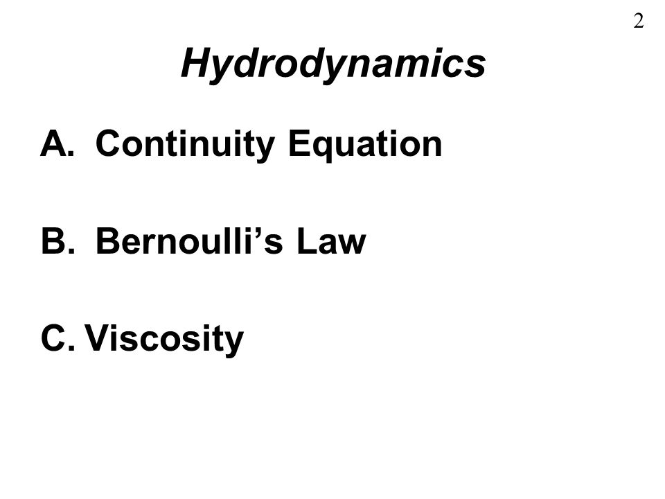 A. Continuity Equation 1.Mass flow is conserved 2.Flow Rate 3.Continuity Equation 3