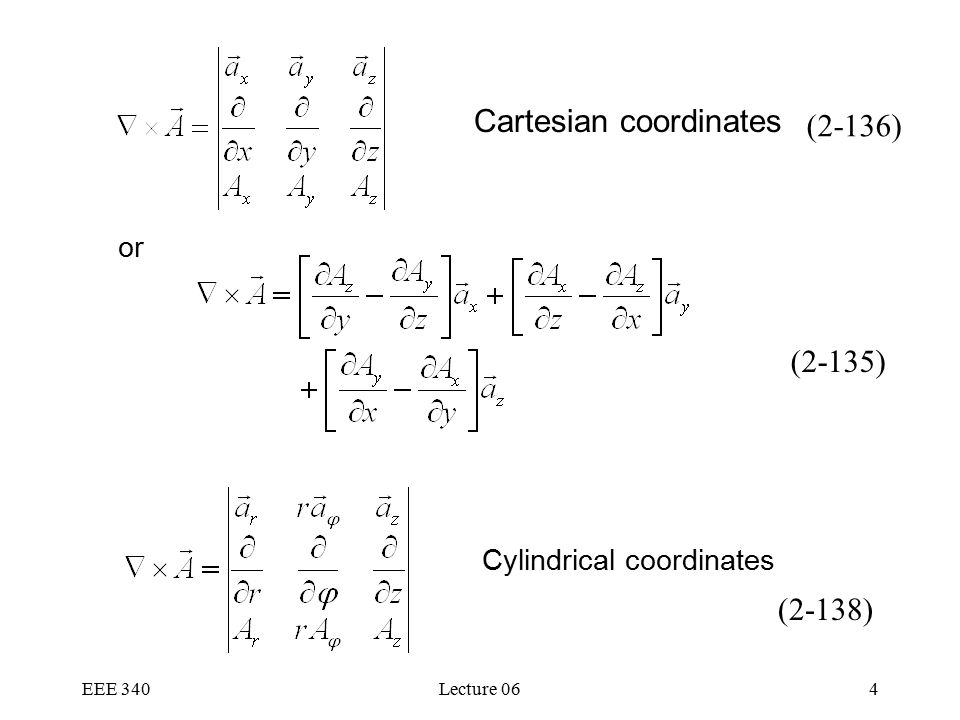 EEE 340Lecture 064 or Cartesian coordinates Cylindrical coordinates (2-136) (2-138) (2-135)