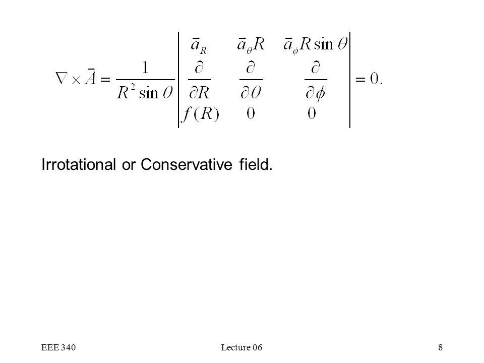 EEE 340Lecture 068 Irrotational or Conservative field.