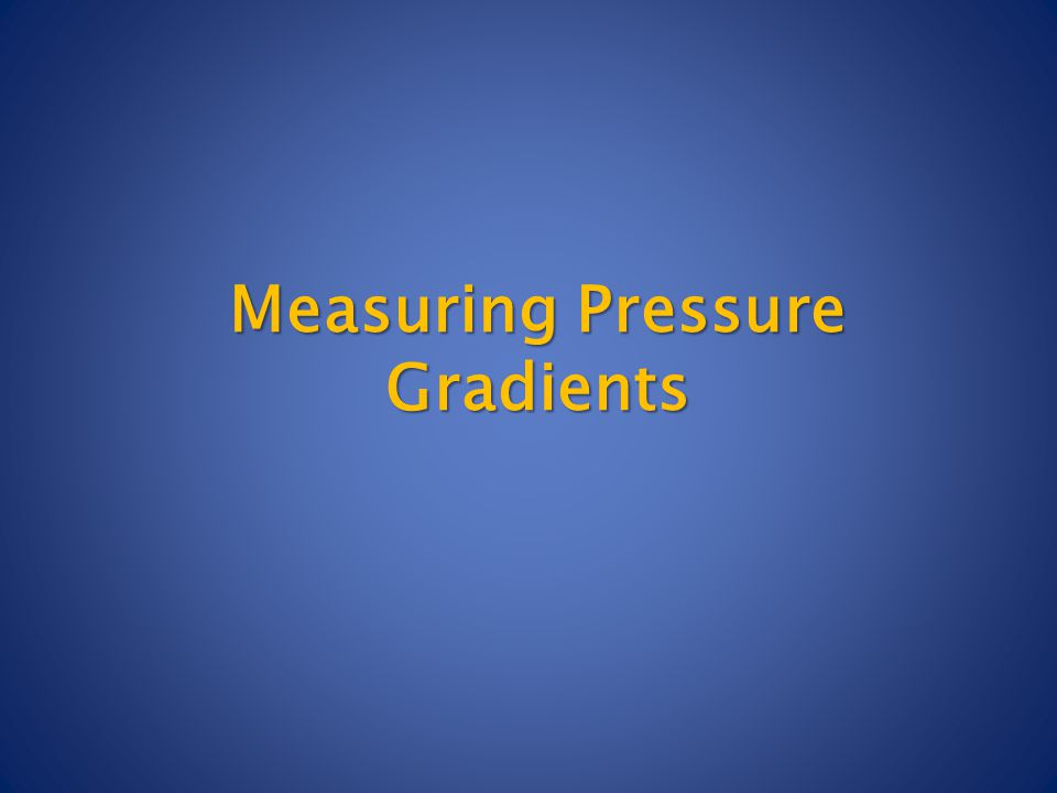 Measuring Pressure Gradients