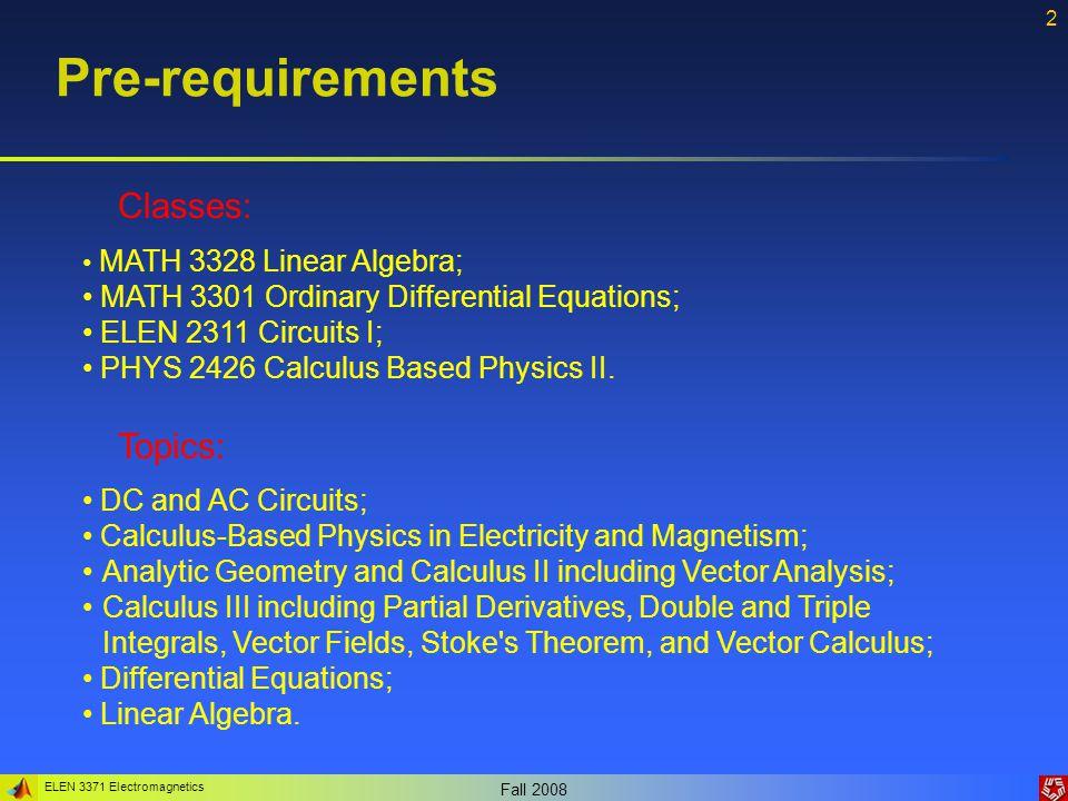 ELEN 3371 Electromagnetics Fall 2008 3 Textbooks Robert E.