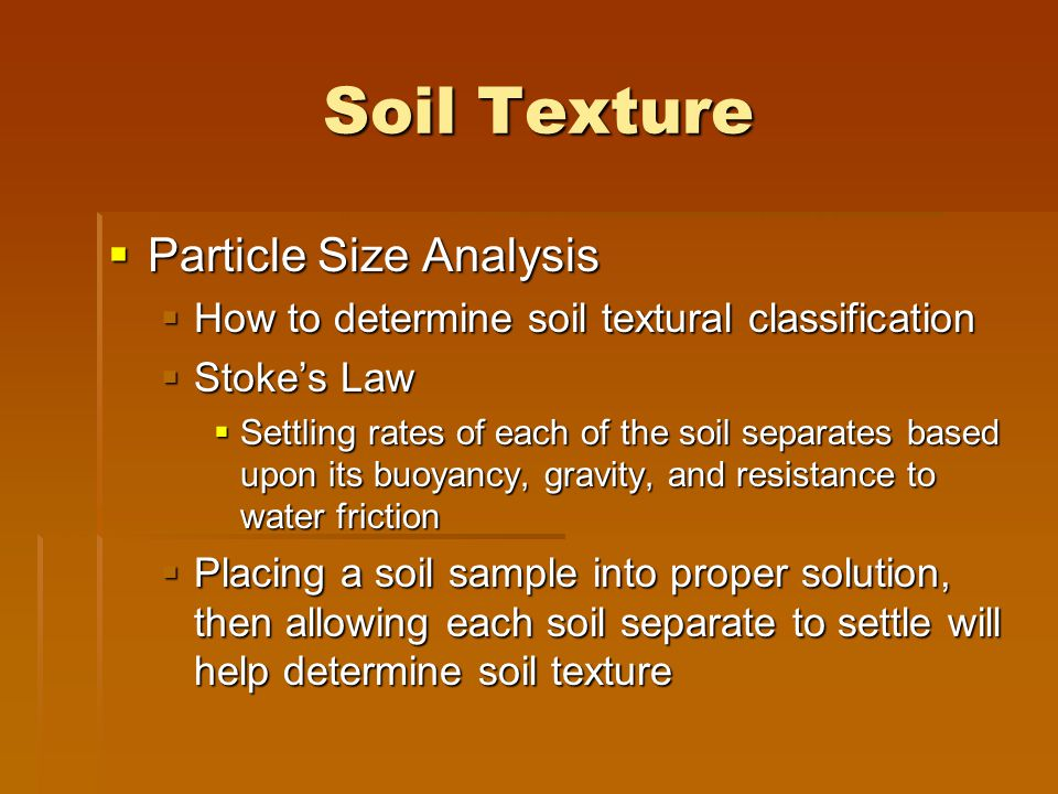 Soil Physical Properties & Engineering AASHTO & Unified Engineering Soil Classification System  Used by engineers to classify soils based on particle size to determine construction limitations  Atterberg Limits  Liquid limit – relates to the amount of water a soil can retain & not break  Plastic limit – the water content at which a thread of soil can no longer hold together