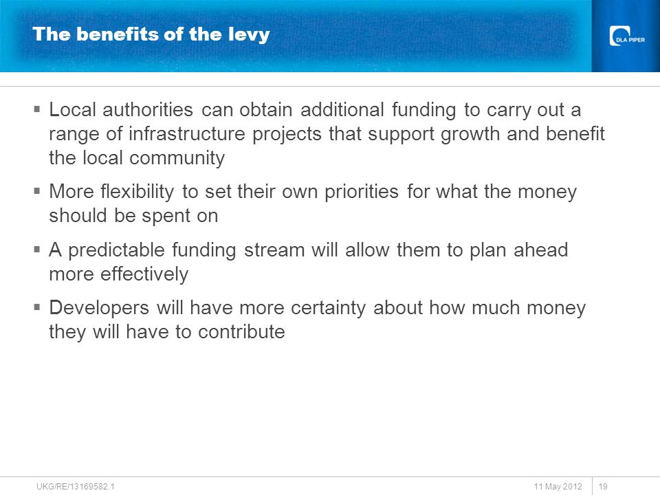 The benefits of the levy  Local authorities can obtain additional funding to carry out a range of infrastructure projects that support growth and ben