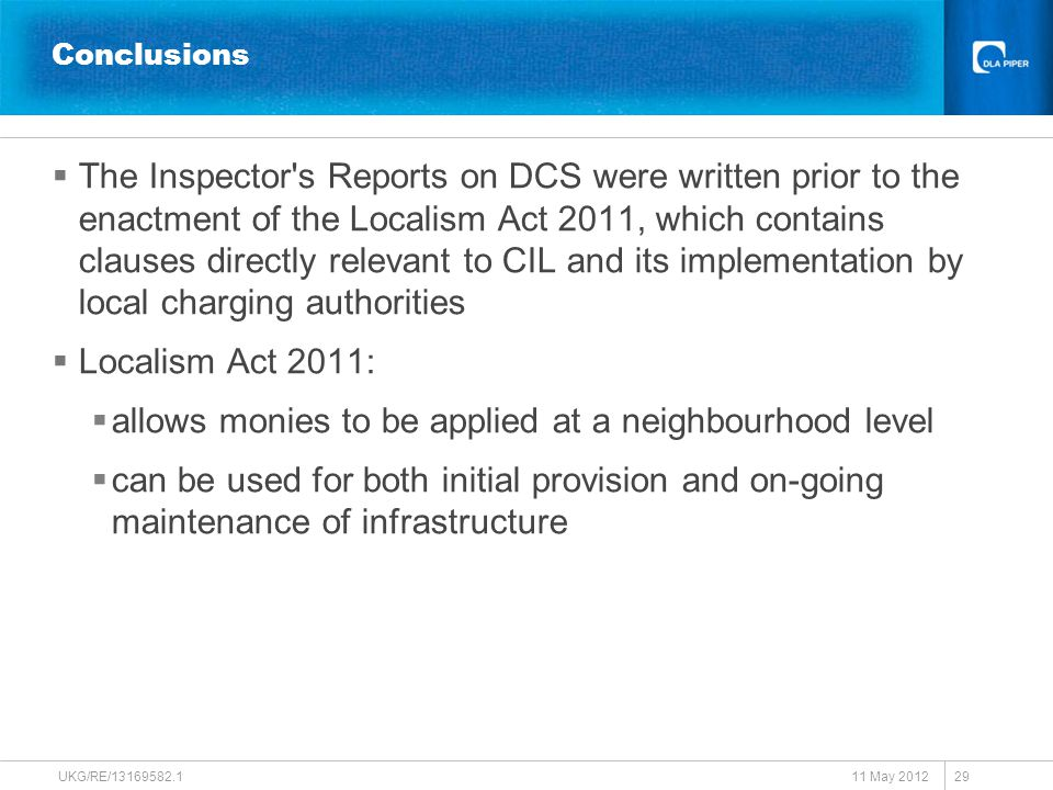 Conclusions  The Inspector's Reports on DCS were written prior to the enactment of the Localism Act 2011, which contains clauses directly relevant to