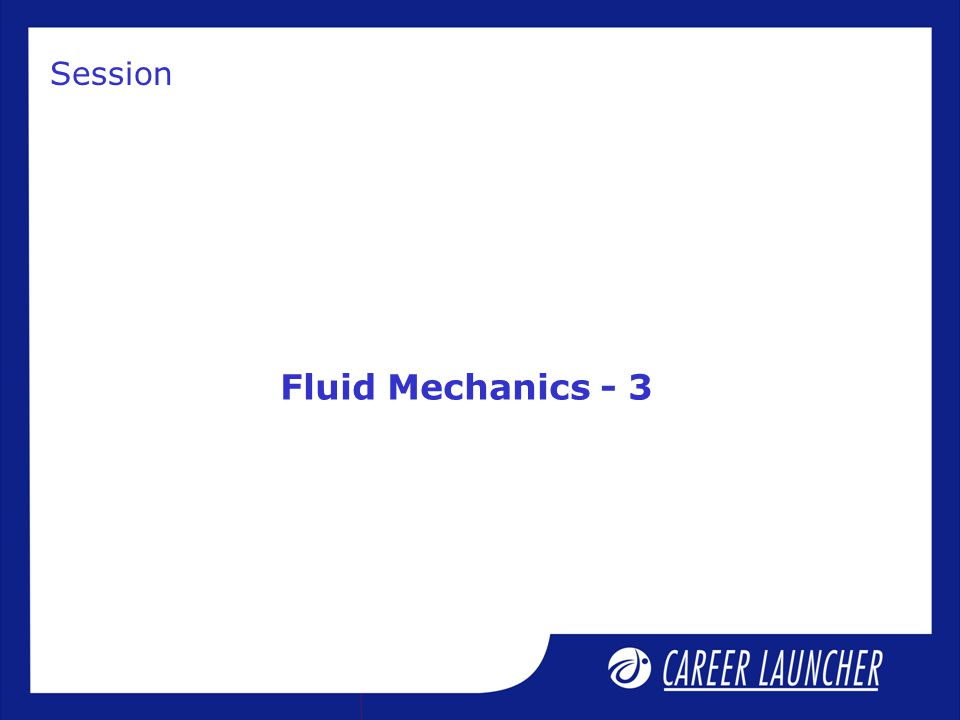 Session Fluid Mechanics - 3