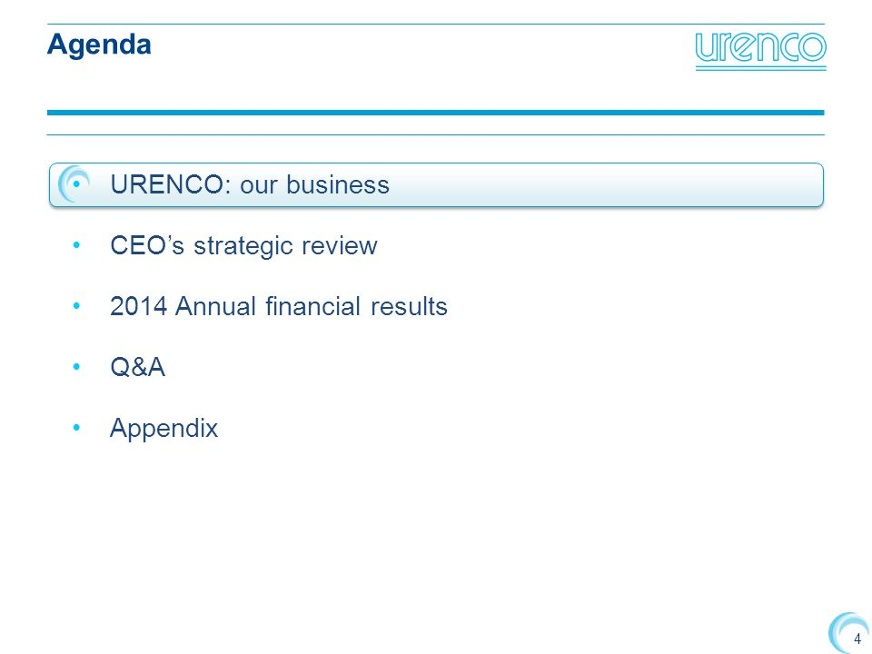 4 URENCO: our business CEO's strategic review 2014 Annual financial results Q&A Appendix Agenda