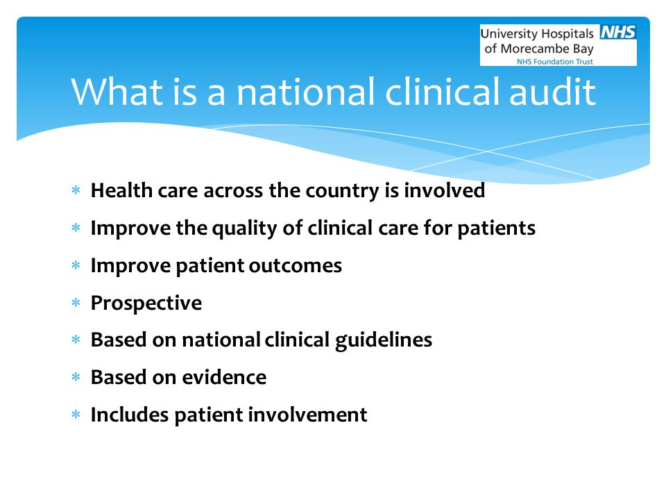  Health care across the country is involved  Improve the quality of clinical care for patients  Improve patient outcomes  Prospective  Based on n