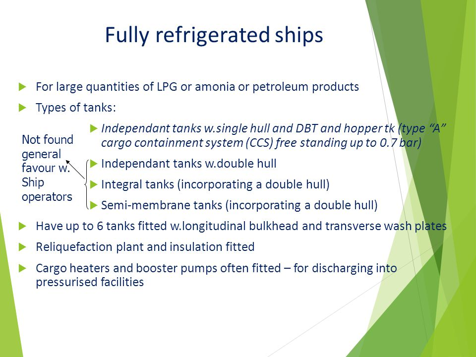 LNG ships  For Methan: - 161 o C, Types of tanks:  Mark III  No.