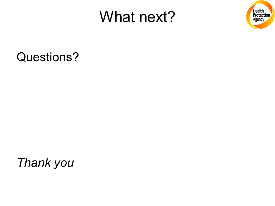 What next? Questions? Thank you