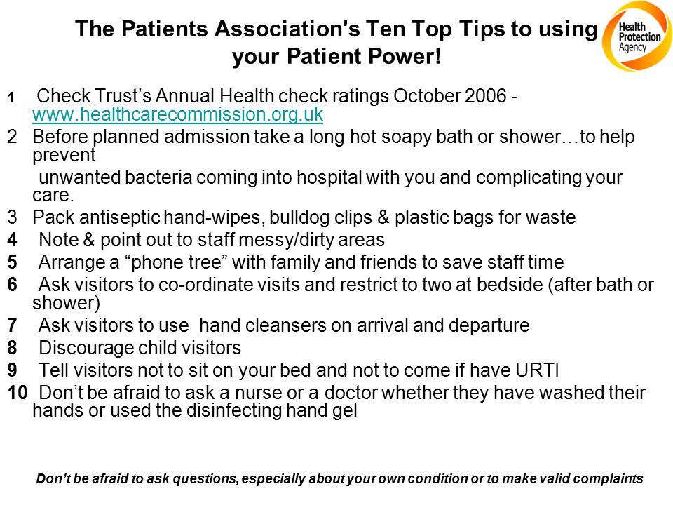 The Patients Association's Ten Top Tips to using your Patient Power! 1 Check Trust's Annual Health check ratings October 2006 - www.healthcarecommissi
