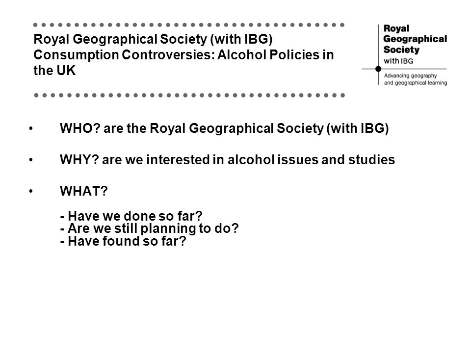 WHO. are the Royal Geographical Society (with IBG) WHY.