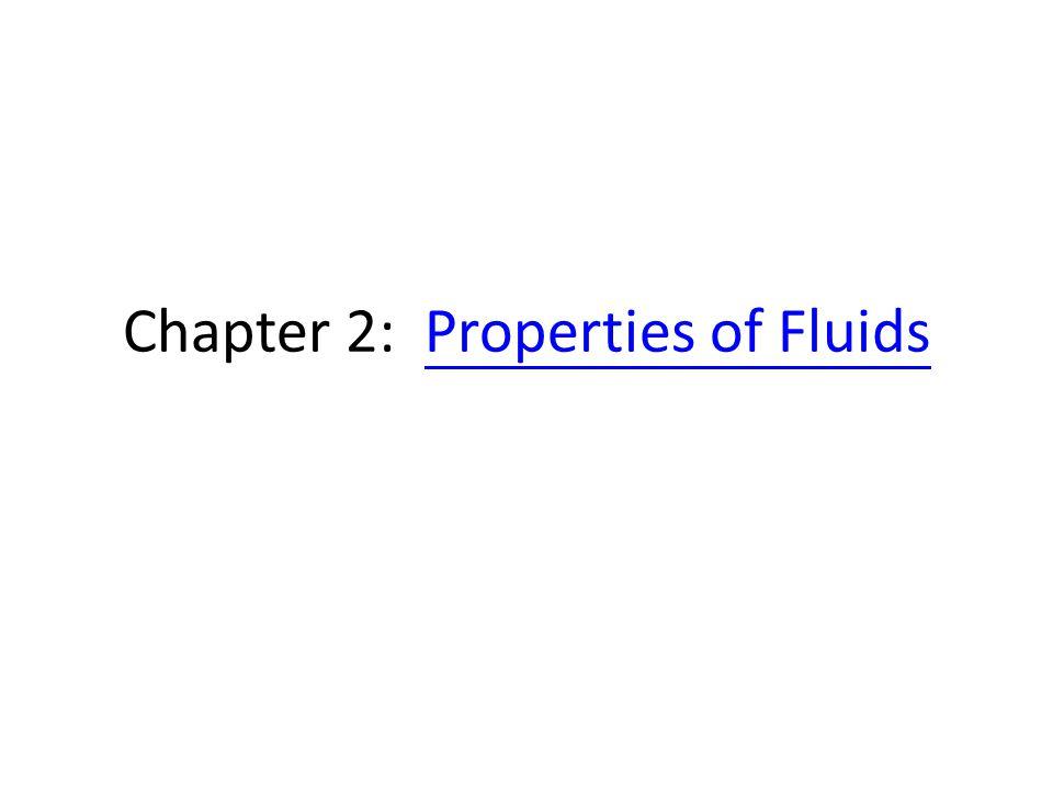 Fundamentals of Fluid Mechanics 1 Chapter 2: Properties of FluidsProperties of Fluids Fundamentals of Fluid Mechanics
