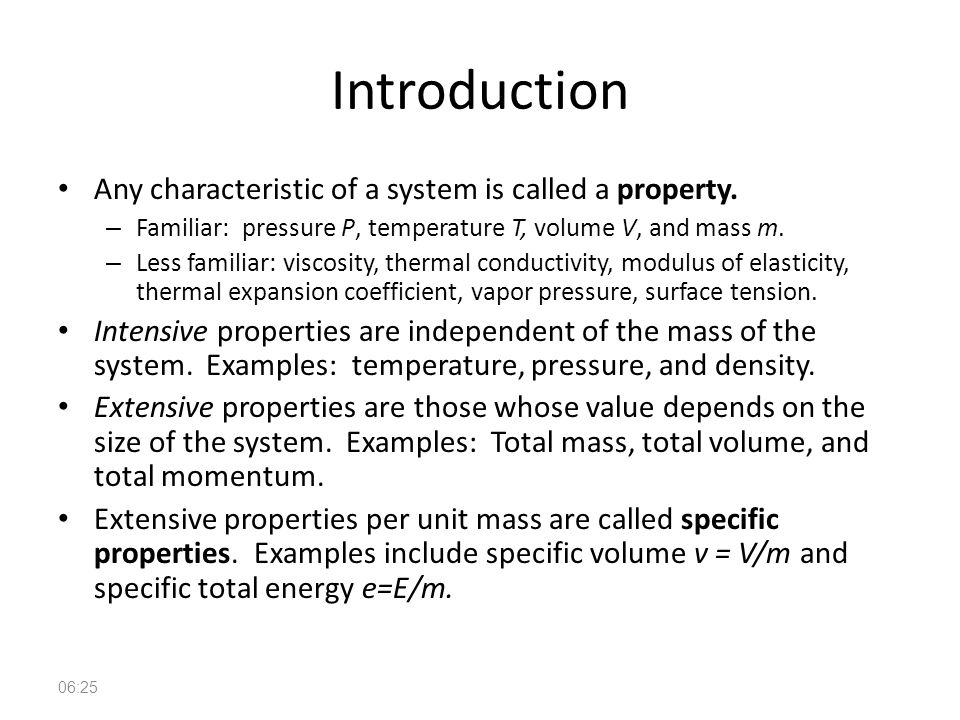Fundamentals of Fluid Mechanics 2 Introduction Any characteristic of a system is called a property. – Familiar: pressure P, temperature T, volume V, a