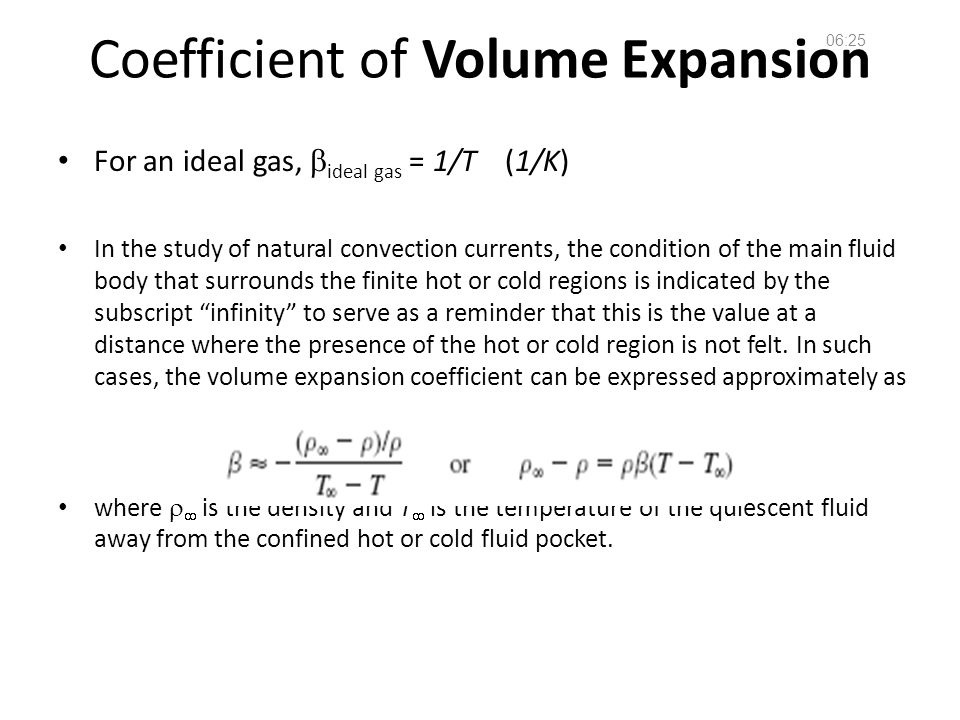 Fundamentals of Fluid Mechanics 27 Coefficient of Volume Expansion For an ideal gas,  ideal gas = 1/T (1/K) In the study of natural convection curren