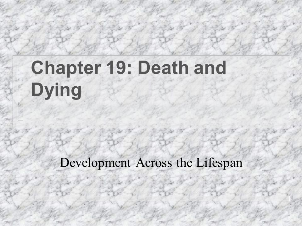 Chapter 19: Death and Dying Development Across the Lifespan
