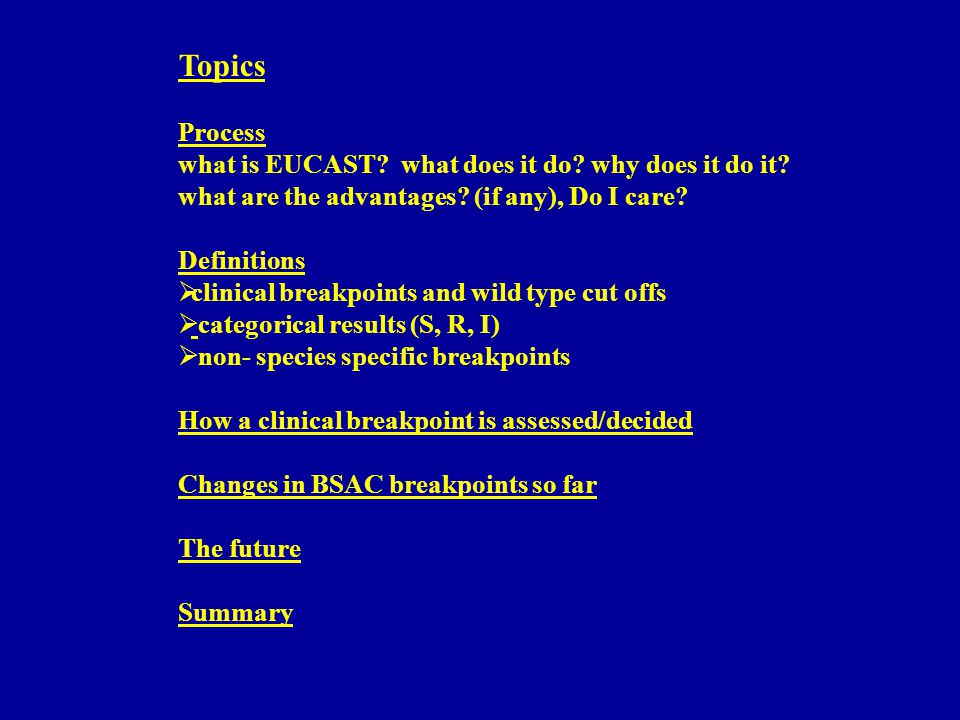 Topics Process what is EUCAST. what does it do. why does it do it.