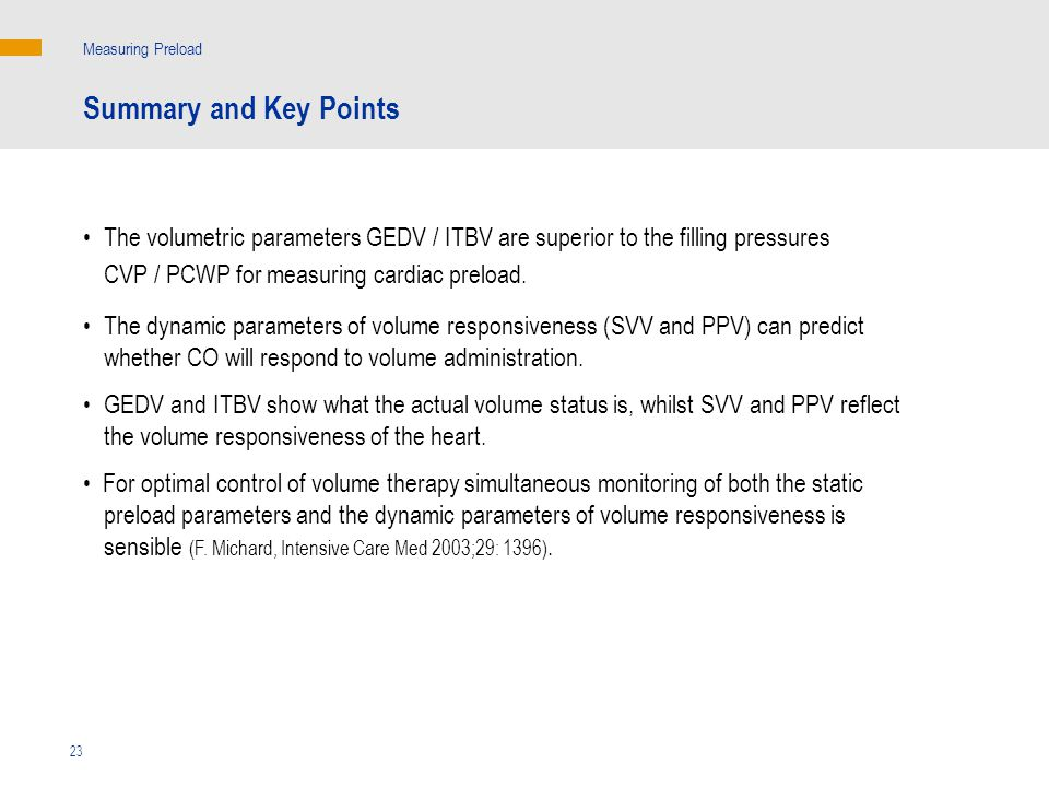 The volumetric parameters GEDV / ITBV are superior to the filling pressures CVP / PCWP for measuring cardiac preload.