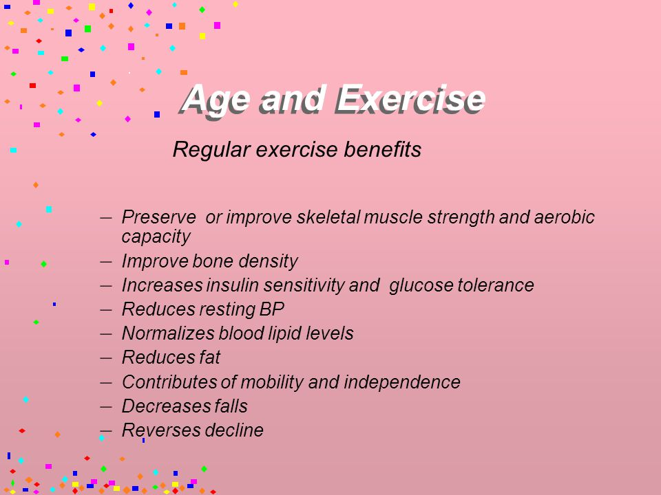 Age and Exercise Skeletal and cardiac muscle change according to the intensity, duration, and frequency of physical activity.