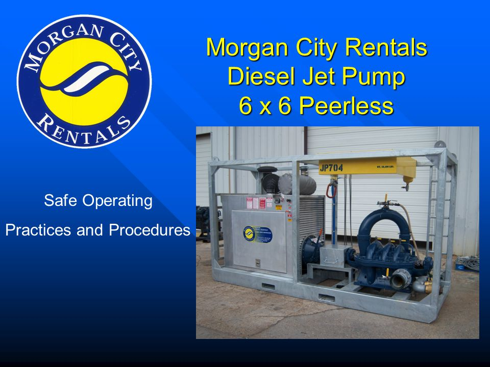 Morgan City Rentals Diesel Jet Pump 6 x 6 Peerless Safe Operating Practices and Procedures