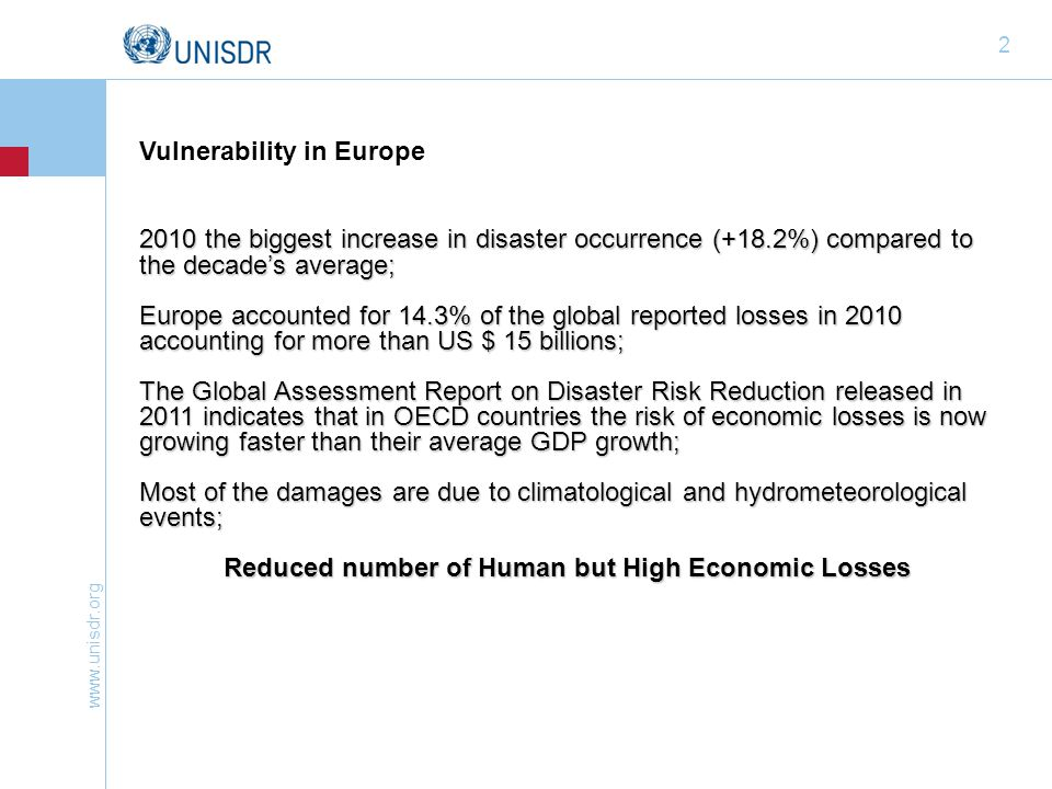 www.unisdr.org 3 Greater exposure to natural and human-induced hazards, climate change and variability Socio-economic: poverty and unsustainable development styles, unplanned urban growth and migrations, lack of risk awareness and institutional capacities...