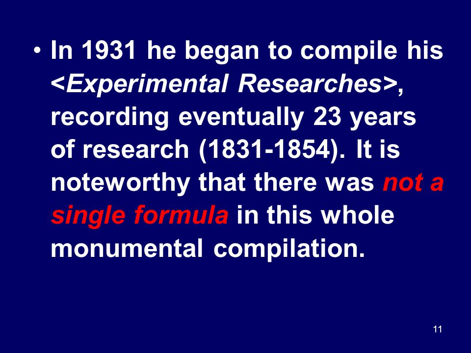 11 In 1931 he began to compile his, recording eventually 23 years of research (1831-1854).