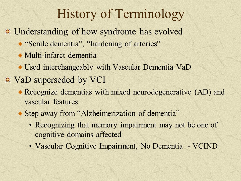 Neuropathological Subtypes Non-infarct Pathology in VCI Not all lesions are infarcts Neuropathological abnormalities Amyloid proteins aggregating in vessel walls and cortical arteries, aterioles, capillaries, veins Cognitive profiles similar to SIVD