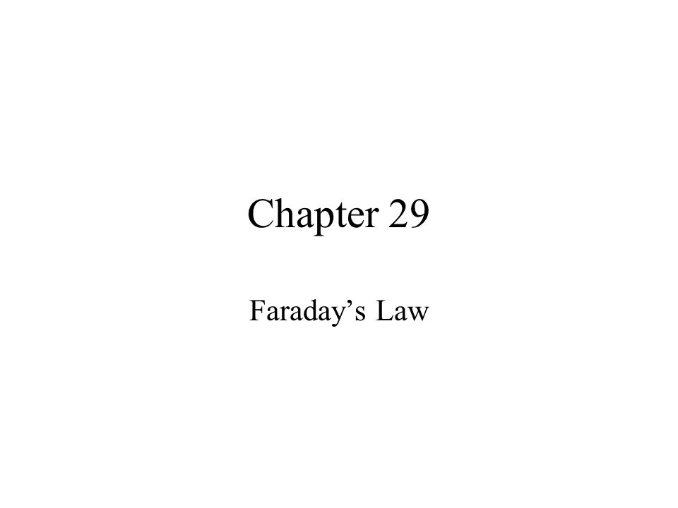 Chapter 29 Faraday's Law