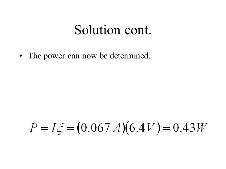 Solution cont. The power can now be determined.