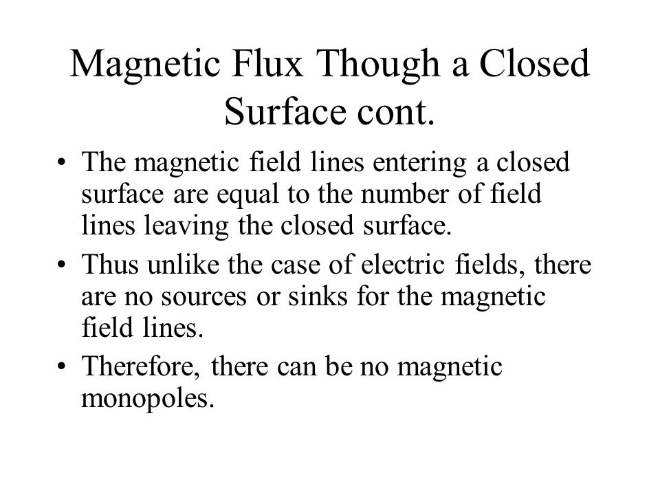 Magnetic Flux Though a Closed Surface cont.