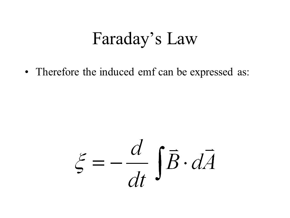 Faraday's Law Therefore the induced emf can be expressed as:
