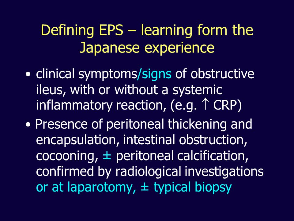Defining EPS – learning form the Japanese experience clinical symptoms/signs of obstructive ileus, with or without a systemic inflammatory reaction, (