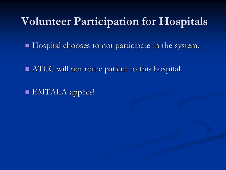 Volunteer Participation for Hospitals Volunteer Participation for Hospitals Hospital chooses to not participate in the system.