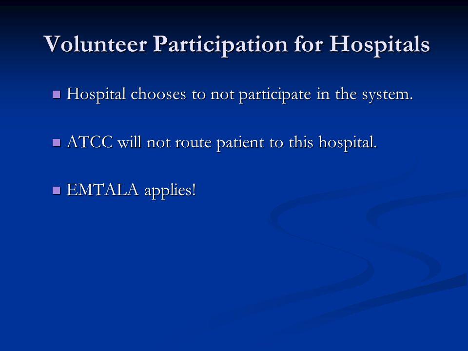 Volunteer Participation for Hospitals Volunteer Participation for Hospitals Hospital chooses to not participate in the system. Hospital chooses to not