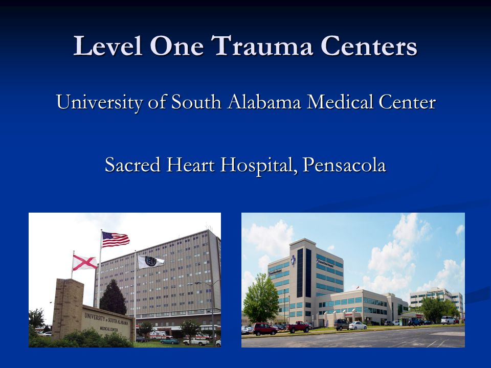 Level One Trauma Centers University of South Alabama Medical Center Sacred Heart Hospital, Pensacola